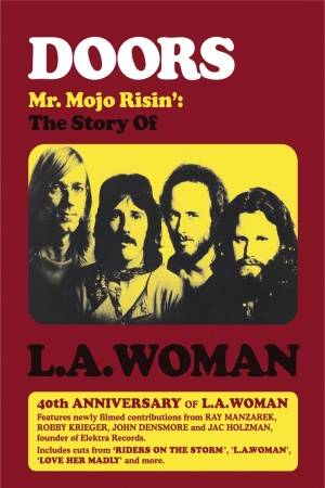 The Doors: Mr. Mojo Risin - The Story of LA Woman