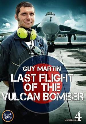 Guy Martin: The Last Flight of the Vulcan Bomber