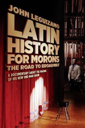 Latin History for Morons: John Leguizamo's Road to Broadway