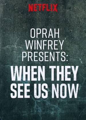 Oprah Winfrey Presents When They See Us Now (2019)