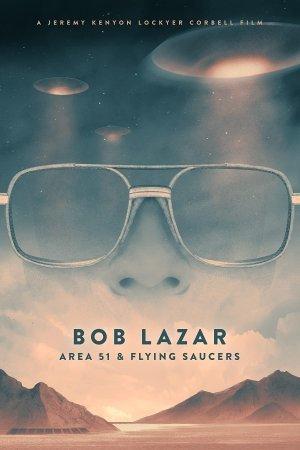 Bob Lazar: Area 51 & Flying Saucers (2018)