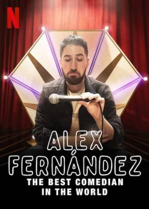 Alex Fernandez: The Best Comedian in the World (2020)