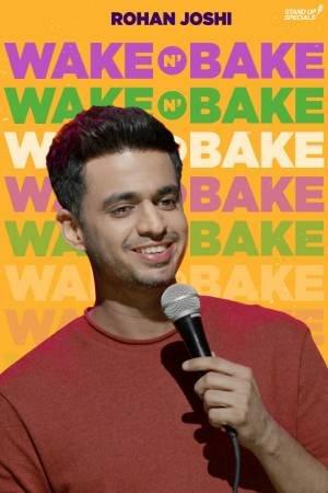 Wake N Bake by Rohan Joshi