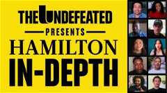 The Undefeated Presents: Hamilton In-Depth with Kelley Carter (2020)