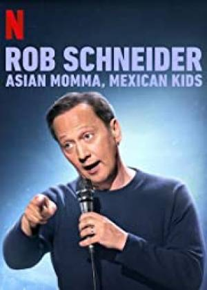 Rob Schneider: Asian Momma, Mexican Kids (2020)