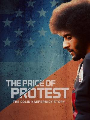 The Price of Protest - The Colin Kaepernick-Story (2019)
