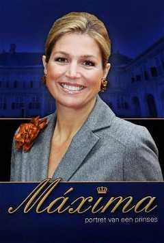 Maxima, Portret van een Prinses (2011)