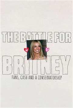 The Battle For Britney: Fans, Cash and Conservatorship (2021)