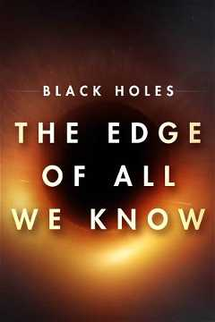 Black Holes - The Edge of All We Know (2020)