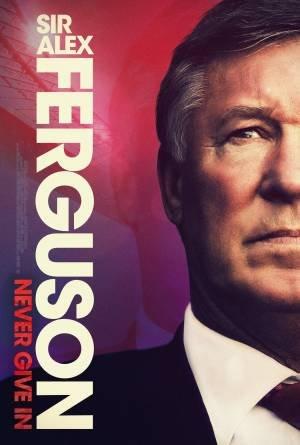 Sir Alex Ferguson: Never Give In (2021)