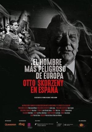 El hombre más peligroso de Europa. Otto Skorzeny en España (2020)