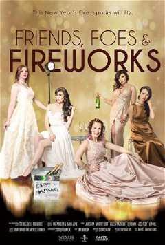 Friends, Foes & Fireworks (2018)