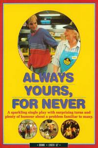 Always yours, for never