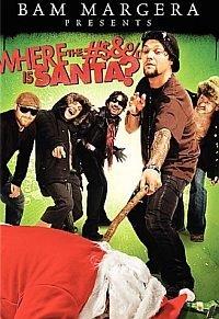 Bam Margera Presents: Where the Fuck Is Santa?