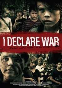 I Declare War (2012)
