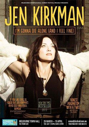 Jen Kirkman: I'm Gonna Die Alone