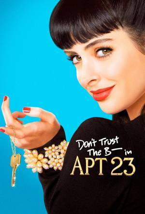Don't Trust the B---- in Apartment 23 (2012–)