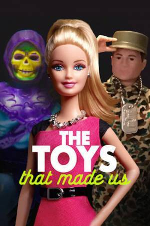 The Toys That Made Us (2017– )