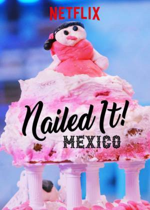 Nailed It! Mexico (2019– )
