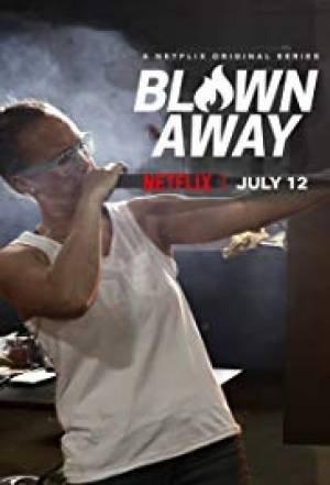 Blown Away (2019–)