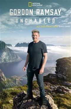 Gordon Ramsay: Uncharted (2019–)