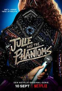 Julie and the Phantoms (2020–)