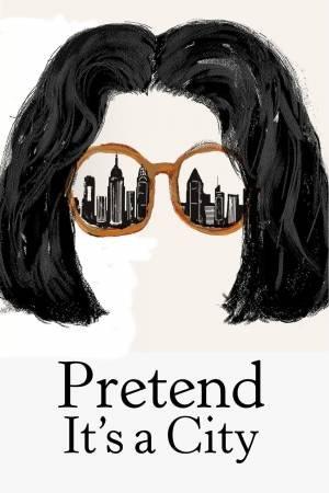 Pretend It's a City (2021–)