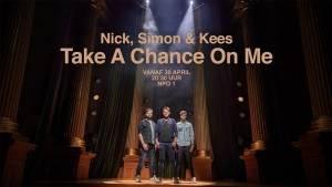 Nick, Simon & Kees: Take a Chance on Me