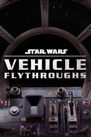 Star Wars Vehicle Flythroughs (2021–)