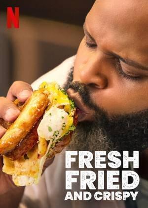 Fresh, Fried and Crispy (2021–)