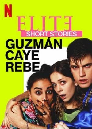 Élite historias breves: Guzmán Caye Rebe (2021–)