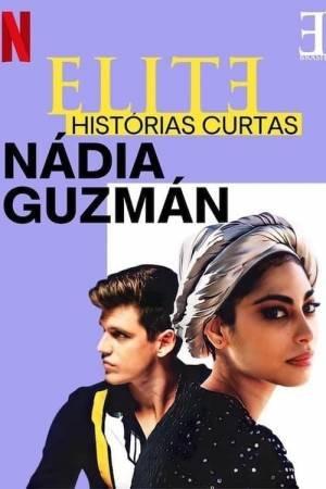 Élite historias breves: Nadia Guzmán (2021–)