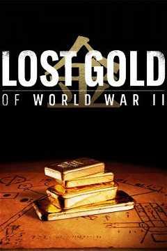 Lost Gold of World War II (2019–)