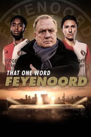 Dat Ene Woord: Feyenoord (2021–)